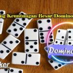 Cara Menang Keuntungan Besar DominoQQ Online