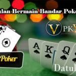 Keunggulan Bermain Bandar Poker Online